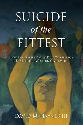 Suicide of the Fittest  by  David Haynes