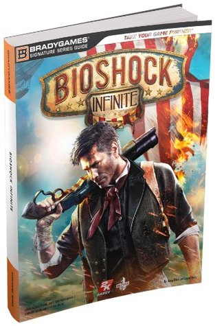 The Bioshock Infinite Strategy Guide BradyGames