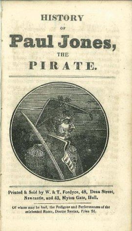 History of Paul Jones, the Pirate  by  W. and T. Fordyce