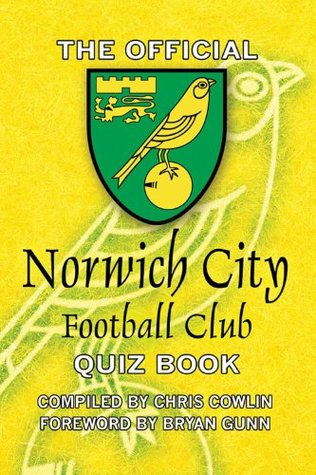 The Official Norwich City Football Club Quiz Book  by  Chris Cowlin