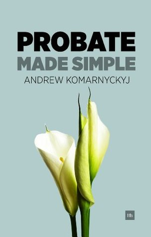 Inheritance Tax Made Simple: The Essential Guide to Understanding Inheritance Tax  by  Andrew Komarnyckyj