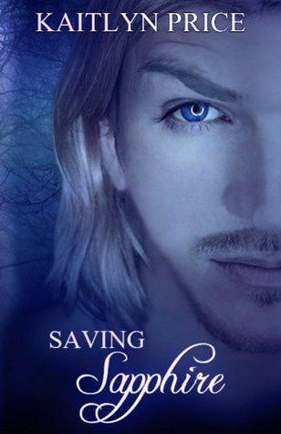 Saving Sapphire  by  Kaitlyn Price