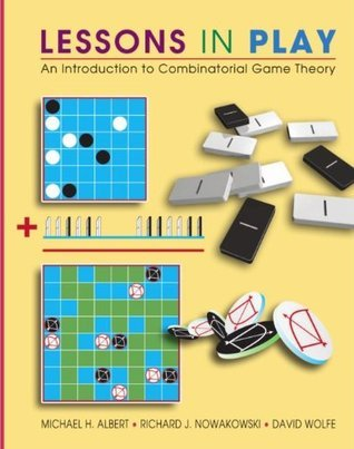 Lessons in Play: An Introduction to Combinatorial Game Theory: An Introduction to the Combinatorial Theory of Games Albert
