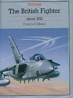 The British Fighter Since 1912 Francis K. Mason