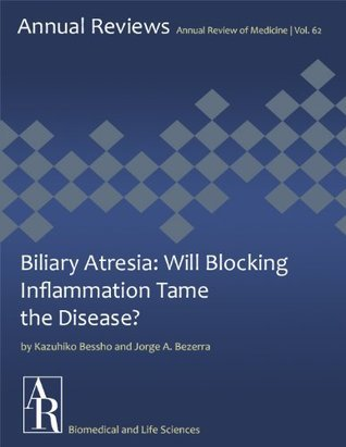 Biliary Atresia: Will Blocking Inflammation Tame the Disease? Kazuhiko Bessho