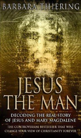 Jesus The Man Barbara Thiering