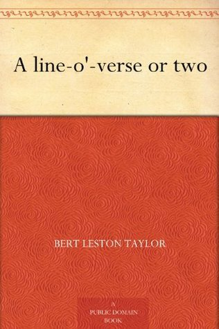 A line-o-verse or two  by  Bert Leston Taylor
