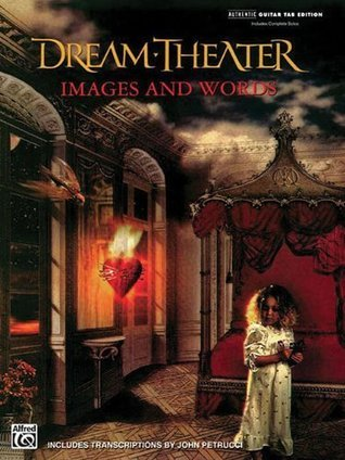 Dream Theatre: Images And Words-Includes Complete Solosauthentic Guitar Tab Edition Dream Theater