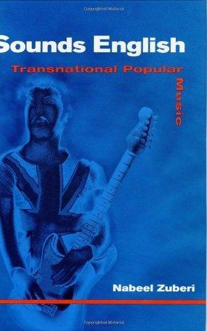 Sounds English: TRANSNATIONAL POPULAR MUSIC  by  Nabeel Zuberi