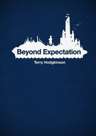 Beyond Expectation  by  Terry Hodgkinson