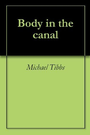 Body in the canal Michael Tibbs