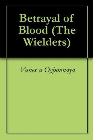 Betrayal of Blood  by  Vanessa Ogbonnaya