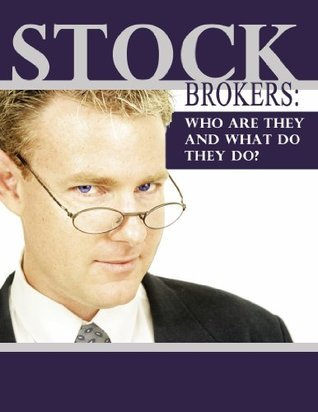 Stockbrokers: Who Are They And What Do They Do?  by  Ayna Miah