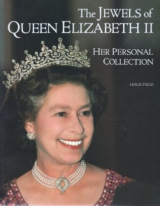 Jewels of Queen Elizabeth II Leslie Field