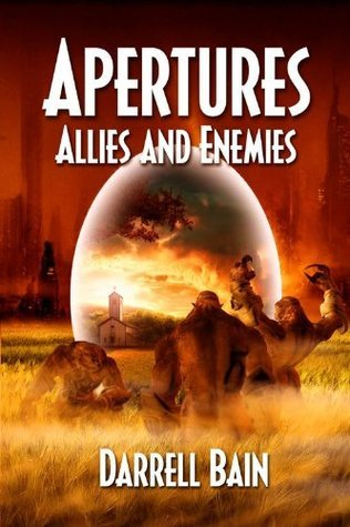 Allies and Enemies: Apertures - Book Two  by  Darrell Bain