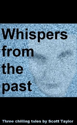 Whispers From The Past  by  Scott Taylor