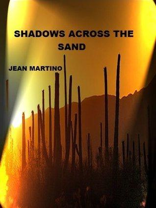 Shadows Across The Sands Jean Martino