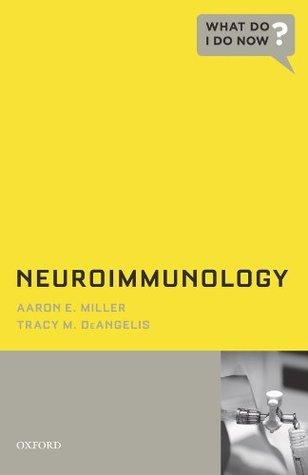 Neuroimmunology (What Do I Do Now)  by  Aaron E. Miller