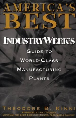 Americas Best: IndustryWeeks Guide to World-Class Manufacturing Plants Theodore B. Kinni