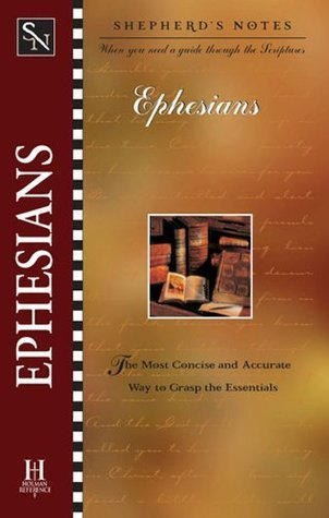 Shepherds Notes: Ephesians  by  Dana Gould