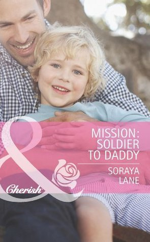 Mission: Soldier to Daddy (Heroes Come Home - Book 5) Soraya Lane