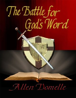 The Battle for Gods Word  by  Allen Domelle