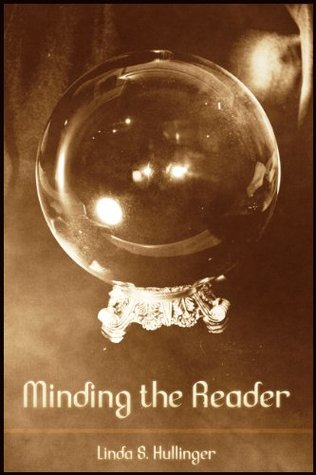 Minding the Reader Linda Hullinger