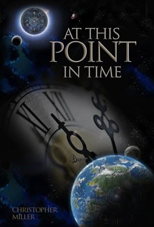 At This Point in Time  by  Christopher  Miller