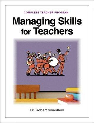 Managing Skills for Teachers Dr. Robert Swerdlow