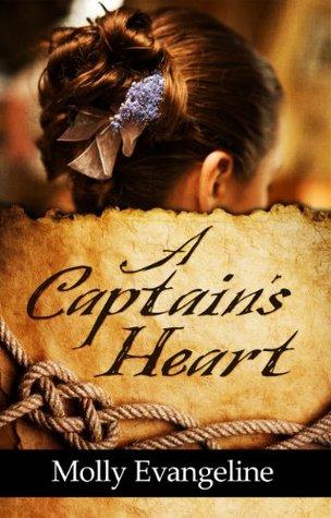 A Captains Heart (Pirates & Faith, #3)  by  Molly Evangeline