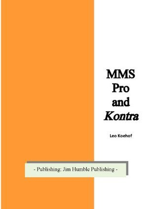 MMS Pros and Cons  by  Leo Koehof