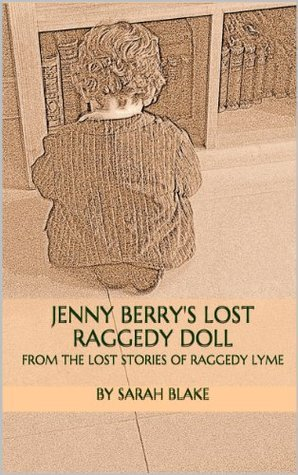 Jenny Berrys LOST Raggedy Doll (The Raggedy Lyme Collection, #2)  by  Sarah      Blake