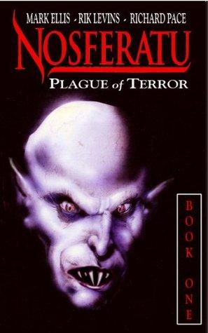 Nosferatu: Plague of Terror - Book One  by  Mark Ellis