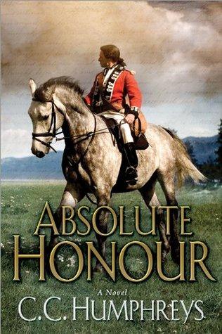 Absolute Honour: A Novel  by  C.C. Humphreys