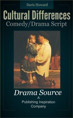 Cultural Differences (Drama/Comedy Play Script) Daris Howard