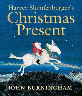 Harvey Slumfenburgers Christmas Present (0)  by  John Burningham