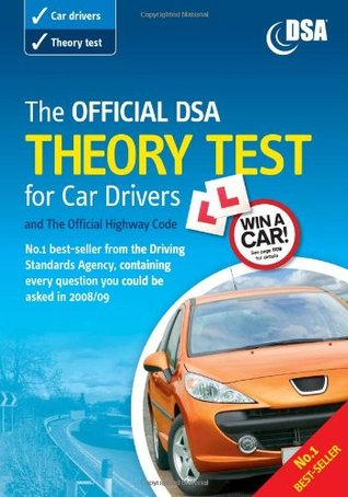 The Official DSA Theory Test for Car Drivers and The Official Highway Code 2008/09 Edition: Valid for Theory Tests Taken from 1 September 2008  by  Driving Standards Agency