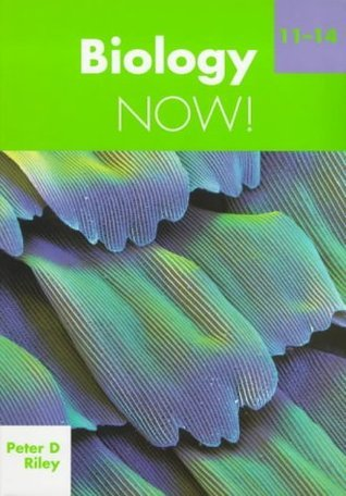 Biology Now! 11-14  by  Peter Riley