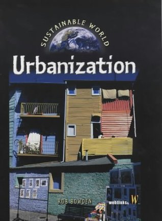 Urbanization Rob Bowden