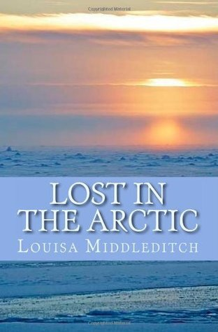 Lost in the Arctic Louisa Marie Middleditch