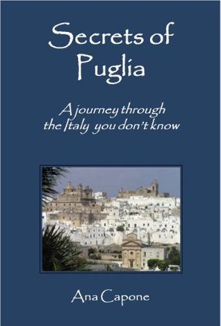 Secrets of Puglia  by  Ana Capone