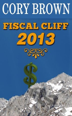 Fiscal Cliff 2013 Cory Brown