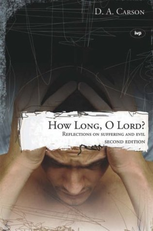 How Long, O Lord?  by  D.A. Carson