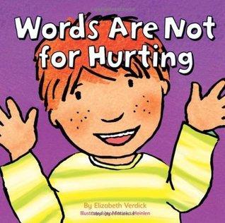 Words Are Not For Hurting Elizabeth Verdick