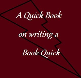 A Quick Book on writing a Book Quick  by  Emma Southee