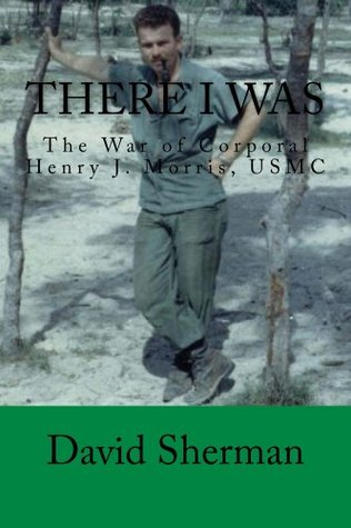 There I Was  by  David Sherman