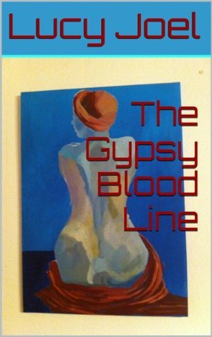 The Gypsy Blood Line Lucy Joel
