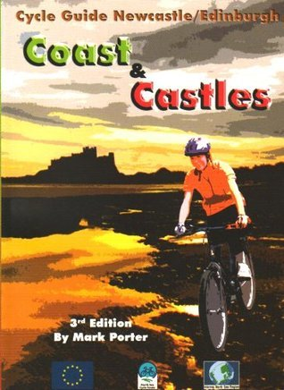 Coast and Castles - Cycle Guide Newcastle Mark Porter