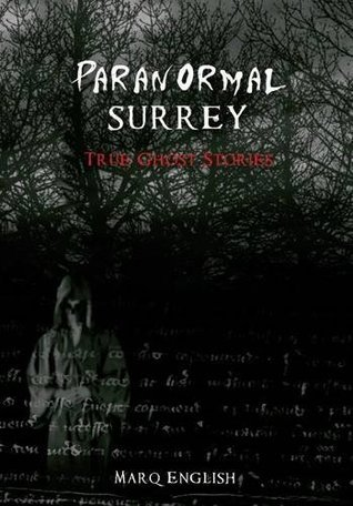 Paranormal Surrey  by  Marq English
