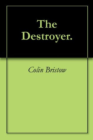 The Destroyer.  by  Colin Bristow